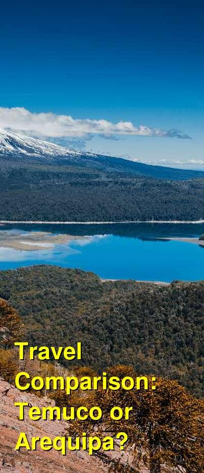 Temuco vs. Arequipa Travel Comparison