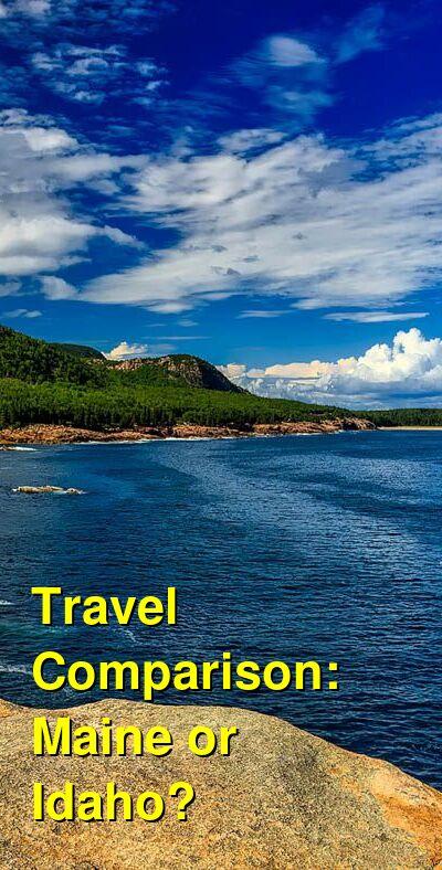 Maine vs. Idaho Travel Comparison