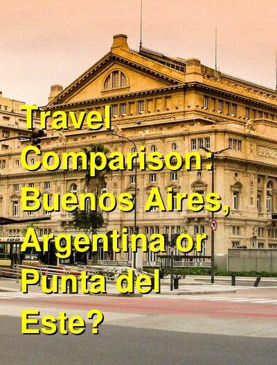 Buenos Aires, Argentina vs. Punta del Este Travel Comparison