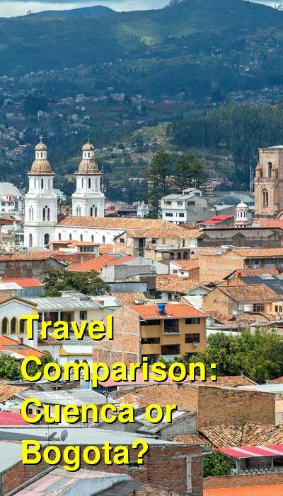 Cuenca vs. Bogota Travel Comparison
