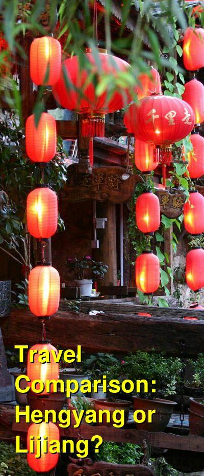 Hengyang vs. Lijiang Travel Comparison