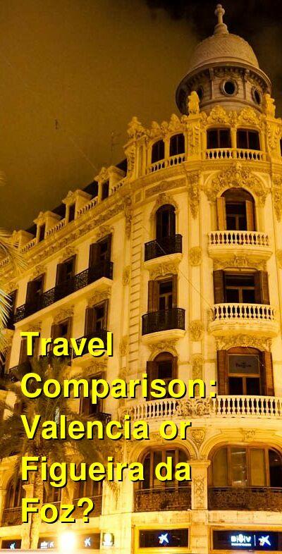 Valencia vs. Figueira da Foz Travel Comparison