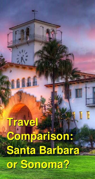 Santa Barbara vs. Sonoma Travel Comparison