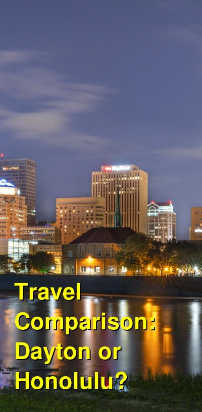 Dayton vs. Honolulu Travel Comparison