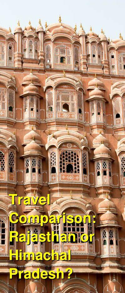 Rajasthan vs. Himachal Pradesh Travel Comparison