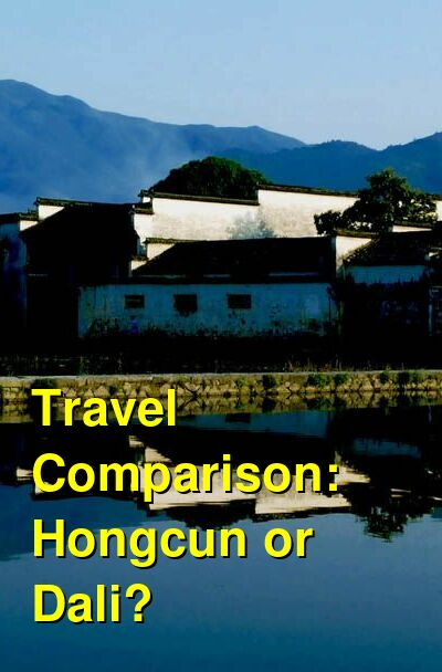 Hongcun vs. Dali Travel Comparison