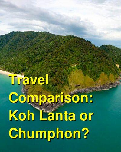 Koh Lanta vs. Chumphon Travel Comparison