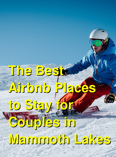 The Best Airbnb Places to Stay for Couples in Mammoth Lakes (April 2021) | Budget Your Trip
