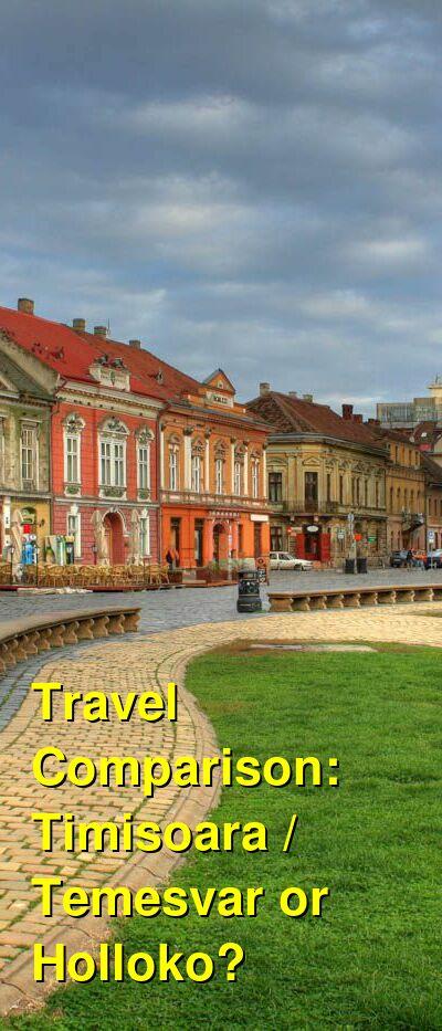 Timisoara / Temesvar vs. Holloko Travel Comparison