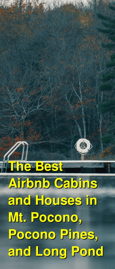 The Best Airbnb Cabins and Houses in Mt. Pocono, Pocono Pines, and Long Pond | Budget Your Trip