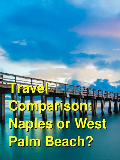 Naples vs. West Palm Beach Travel Comparison
