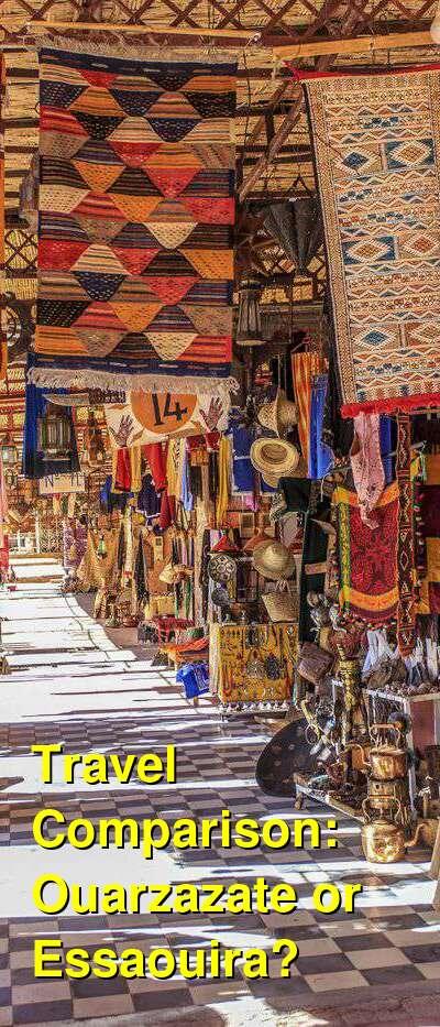 Ouarzazate vs. Essaouira Travel Comparison
