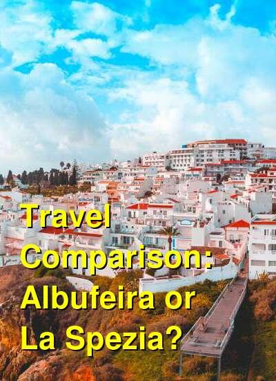 Albufeira vs. La Spezia Travel Comparison