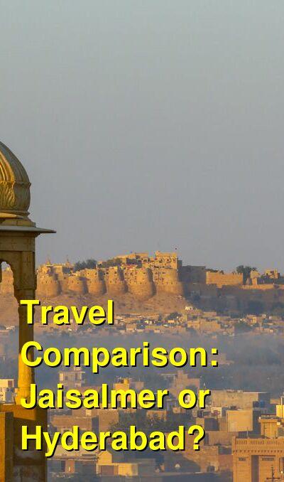 Jaisalmer vs. Hyderabad Travel Comparison