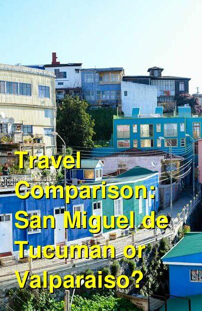 San Miguel de Tucuman vs. Valparaiso Travel Comparison