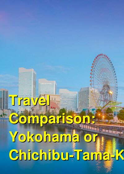 Yokohama vs. Chichibu-Tama-Kai Travel Comparison