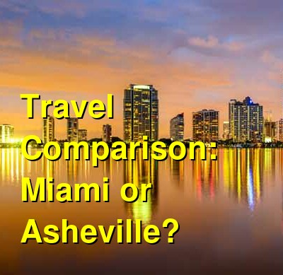 Miami vs. Asheville Travel Comparison