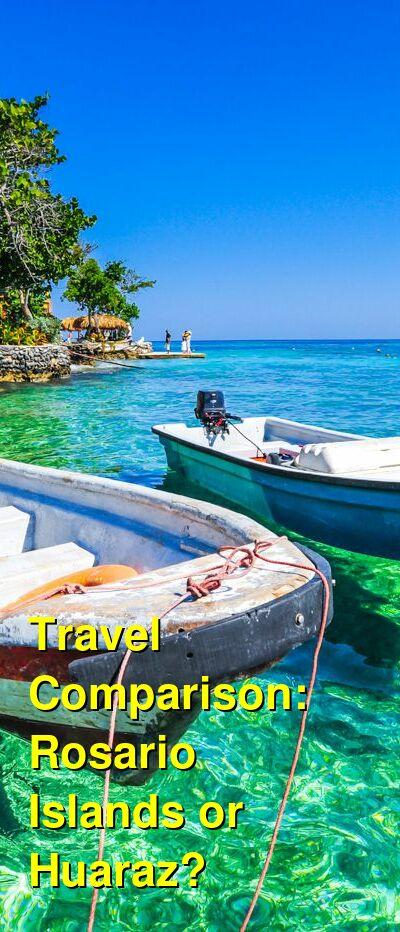 Rosario Islands vs. Huaraz Travel Comparison