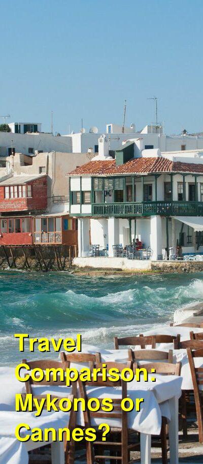 Mykonos vs. Cannes Travel Comparison