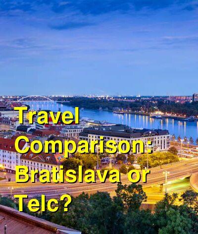 Bratislava vs. Telc Travel Comparison