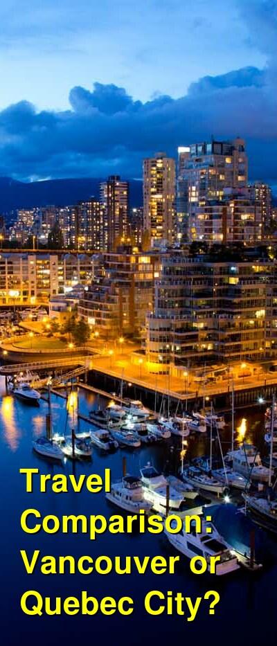 Vancouver vs. Quebec City Travel Comparison