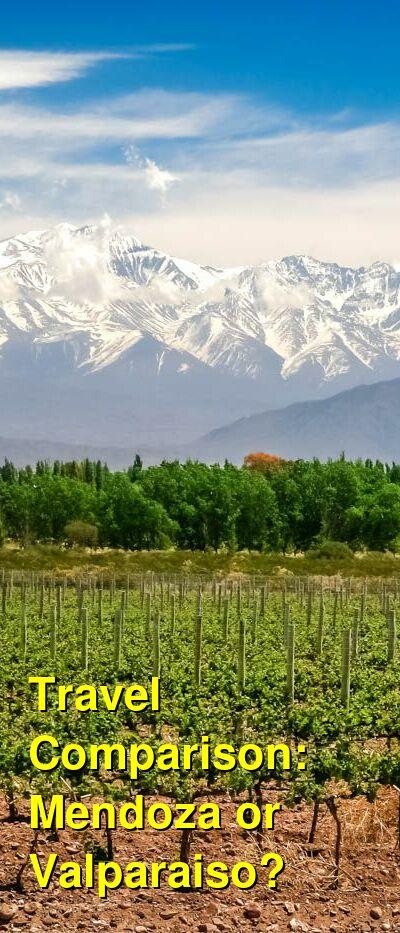 Mendoza vs. Valparaiso Travel Comparison