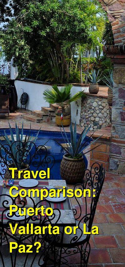 Puerto Vallarta vs. La Paz Travel Comparison