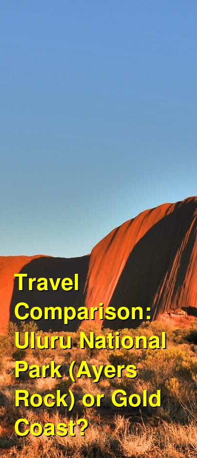 Uluru National Park (Ayers Rock) vs. Gold Coast Travel Comparison