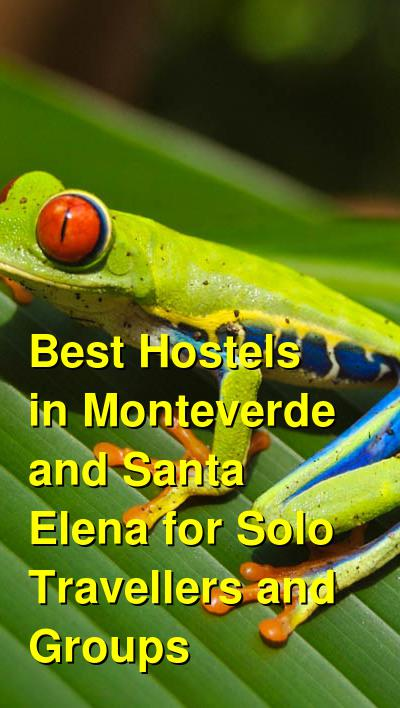 Best Hostels in Monteverde and Santa Elena for Solo Travellers and Groups | Budget Your Trip