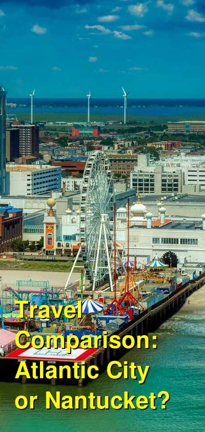 Atlantic City vs. Nantucket Travel Comparison