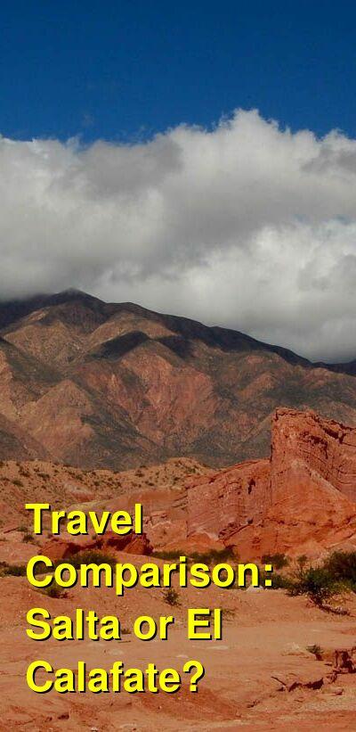 Salta vs. El Calafate Travel Comparison
