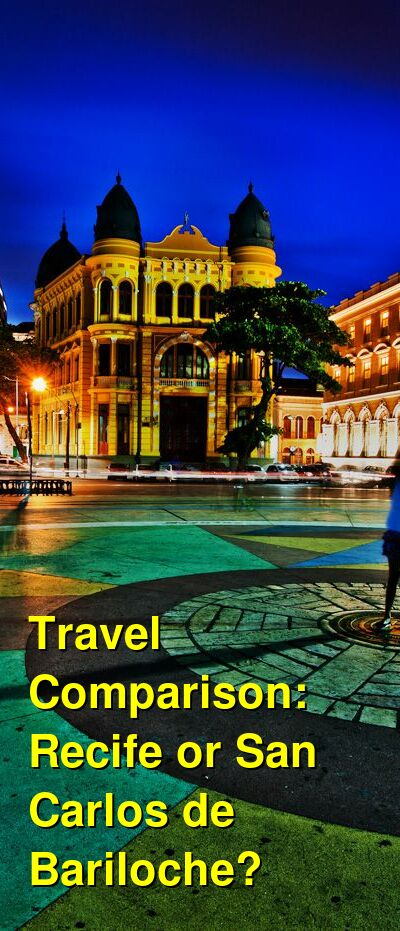 Recife vs. San Carlos de Bariloche Travel Comparison