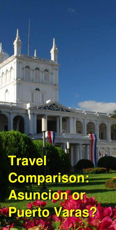 Asuncion vs. Puerto Varas Travel Comparison