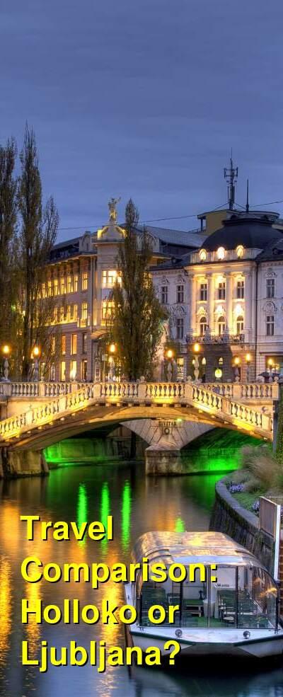 Holloko vs. Ljubljana Travel Comparison
