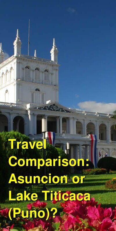 Asuncion vs. Lake Titicaca (Puno) Travel Comparison