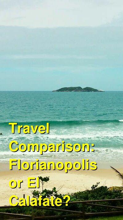 Florianopolis vs. El Calafate Travel Comparison