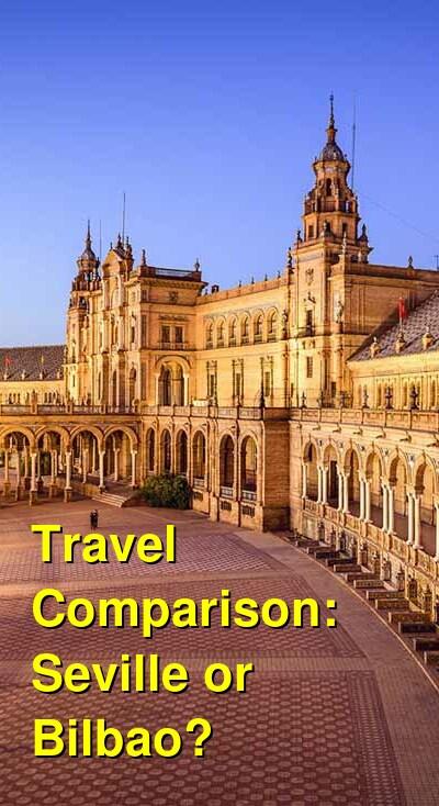 Seville vs. Bilbao Travel Comparison