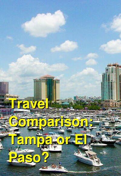 Tampa vs. El Paso Travel Comparison