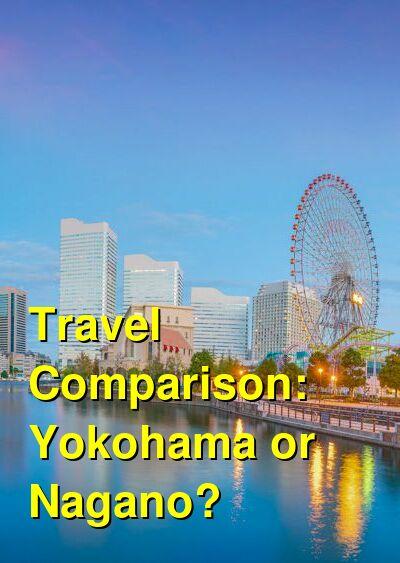 Yokohama vs. Nagano Travel Comparison