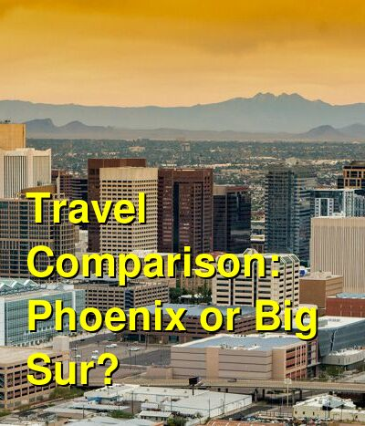 Phoenix vs. Big Sur Travel Comparison