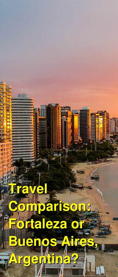 Fortaleza vs. Buenos Aires, Argentina Travel Comparison