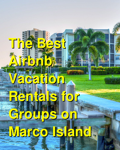 The Best Airbnb Vacation Rentals for Groups on Marco Island | Budget Your Trip