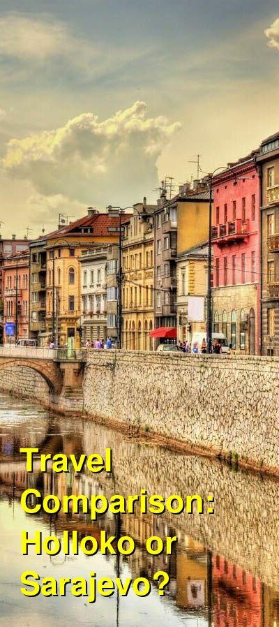 Holloko vs. Sarajevo Travel Comparison