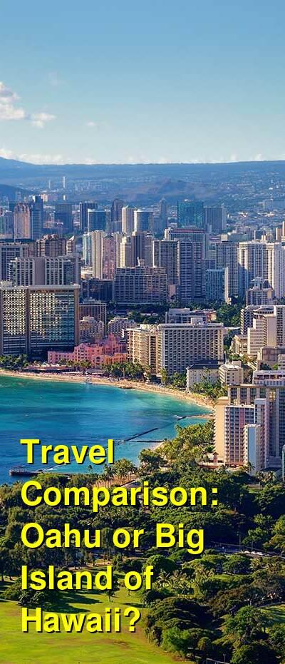 Oahu vs. Big Island of Hawaii Travel Comparison