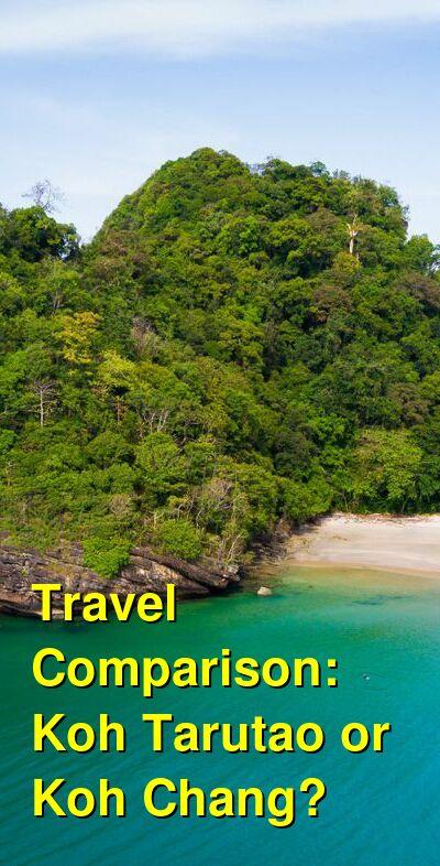 Koh Tarutao vs. Koh Chang Travel Comparison