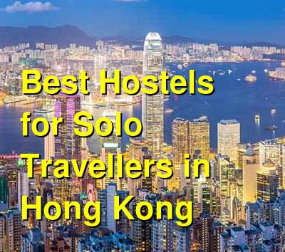Best Hostels for Solo Travellers in Hong Kong | Budget Your Trip