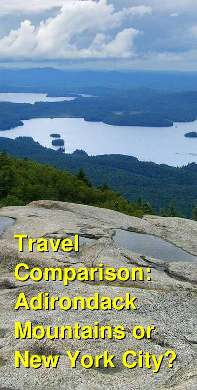 Adirondack Mountains vs. New York City Travel Comparison