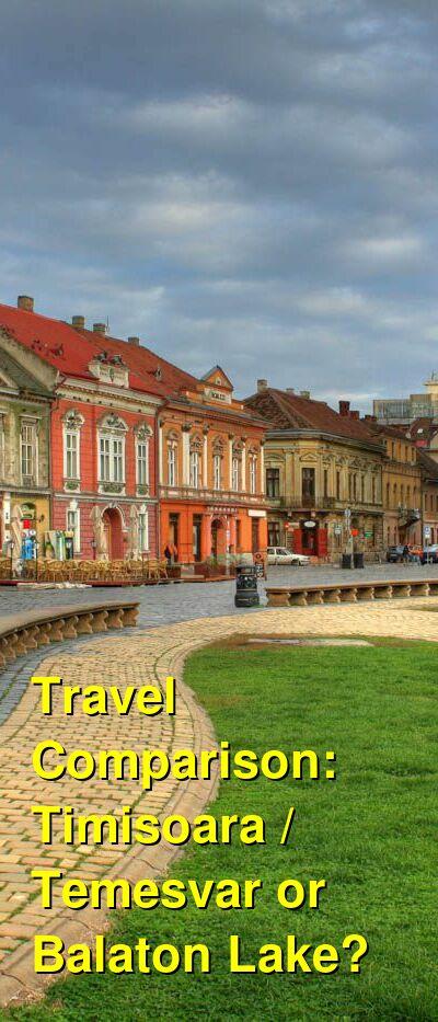 Timisoara / Temesvar vs. Balaton Lake Travel Comparison