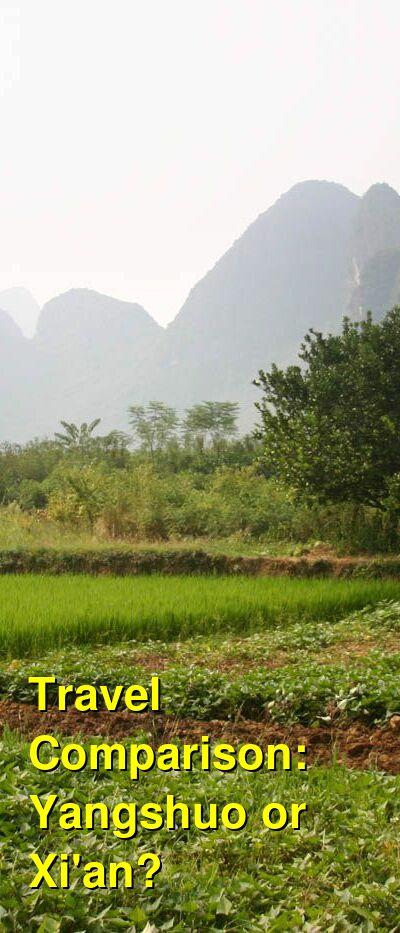 Yangshuo vs. Xi'an Travel Comparison