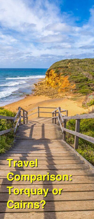 Torquay vs. Cairns Travel Comparison